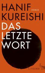 Hanif Kureishi: Das letzte Wort«