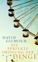 David Gilmour: »Die perfekte Ordnung der Dinge«