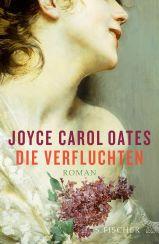 Joyce Carol Oates: »Die Verfluchten«