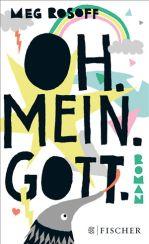 Meg Rosoff: »Oh. Mein. Gott.«