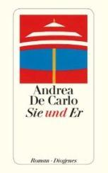 Andrea de Carlo: »Sie und Er«
