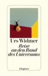 Urs Widmer: »Reise an den Rand des Universums«
