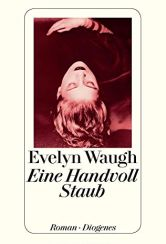 Evelyn Waugh: Eine Handvoll Staub«