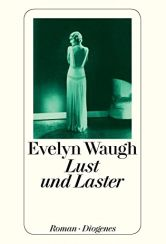 Evelyn Waugh: Lust und Laster«