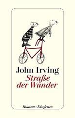 John Irving: Straße der Wunder«