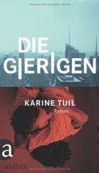 Karine Tuil: »Die Gierigen«
