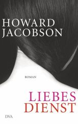 Howard Jacobson: »Liebesdienst«