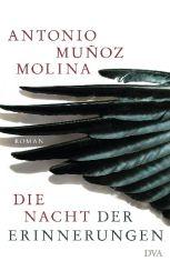 Antonio Muñoz Molina: »Die Nacht der Erinnerungen«