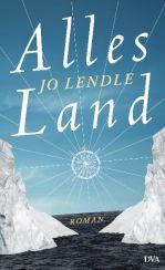 Jo Lendle: »Alles Land«