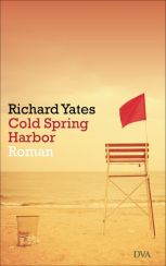 Richard Yates: Cold Spring Harbor«