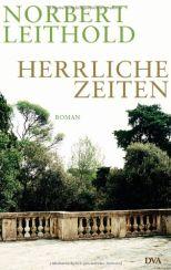 Norbert Leithold: »Herrliche Zeiten«