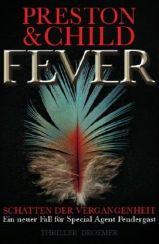 Douglas Preston/Lincoln Child: »Fever - Schatten der Vergangenheit«