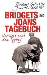 Bridget Golightly & Joan Hardcastle: »Bridget und Joans Tagebuch - Verrückt nach dem Toyboy«