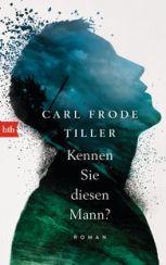 Carl Frode Tiller: Kennen Sie diesen Mann?«