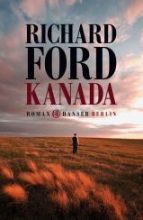 Richard Ford: »Kanada«