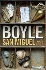T.C. Boyle: »San Miguel«