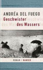 Andréa del Fuego: »Geschwister des Wassers«