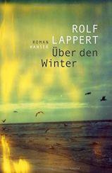 Rolf Lappert: Über den Winter«