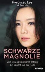 Hyeonseo Lee: Schwarze Magnolie«