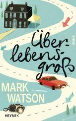 Mark Watson: »Überlebensgroß«