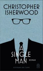 Christopher Isherwood: A Single Man«