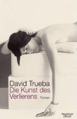 David Trueba: »Die Kunst des Verlierens«