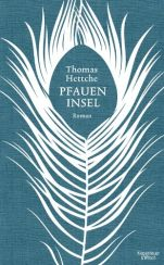 Thomas Hettche: »Pfaueninsel«