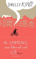 Shelly King: Mr. Lawrence, mein Fahrrad und ich«