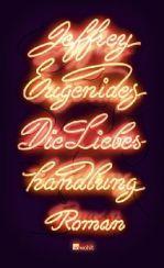 Jeffrey Eugenides: »Die Liebeshandlung«