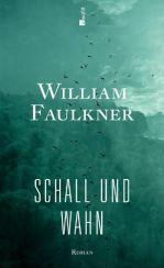 William Faulkner: »Schall und Wahn«