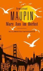 Armistead Maupin: »Mary Ann im Herbst«