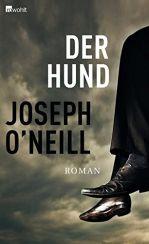 Joseph O'Neill: Der Hund«