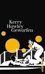 Kerry Howley: Geworfen«