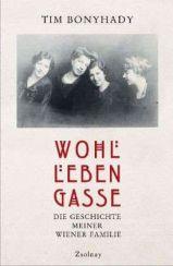 Tim Bonyhady: »Wohllebengasse: Die Geschichte meiner Wiener Familie«