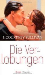J. Courtney Sullivan: »Die Verlobungen«
