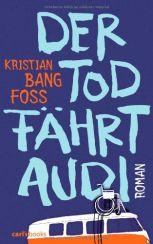Kristian Bang Foss: »Der Tod fährt Audi«