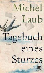 Michel Laub: »Tagebuch eines Sturzes«