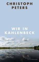 Christoph Peters: Wir in Kahlenbeck
