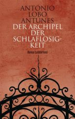 Antnio Lobo Antunes: Der Archipel der Schlaflosigkeit