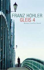 Franz Hohler: »Gleis 4«