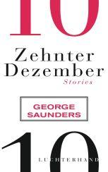 George Saunders: »Zehnter Dezember«