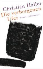 Christian Haller: Die verborgenen Ufer«