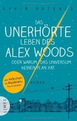 Gavin Extence: »Das unerhörte Leben des Alex Woods«