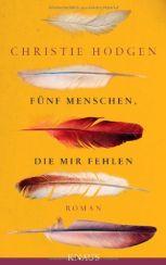 Christie Hodgen: Fünf Menschen, die mir fehlen«
