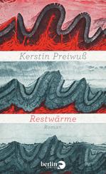 Kerstin Preiwuß: »Restwärme«