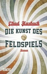 Chad Harbach: »Die Kunst des Feldspiels«