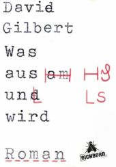 David Gilbert: »Was aus uns wird«
