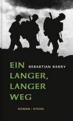 Sebastian Barry: »Ein langer, langer Weg«