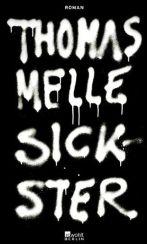 Thomas Melle: »Sickster«