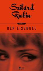 Szilárd Rubin: Der Eisengel«